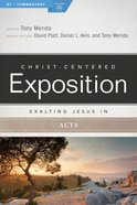 Exalting Jesus in Acts (Christ Centered Exposition Commentary Series)