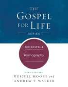 The Gospel & Pornography (Gospel For Life Series) Hardback