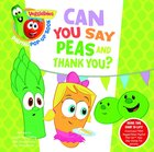 Can You Say Peas and Thank You? (A Digital Pop-Up Book) (Veggie Tales (Veggietales) Series) Padded Board Book
