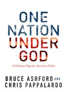 One Nation Under God: A Christian Hope For American Politics Hardback