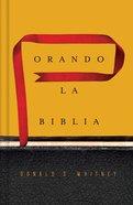 Orando La Biblia Hardback