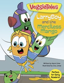 Larryboy and the Merciless Mango (Larryboy Series)