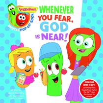 Whenever You Fear, God is Near (A Digital Pop-Up Book) (Veggie Tales (Veggietales) Series)