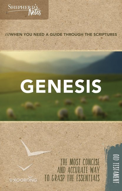 Genesis (Shepherd's Notes Bible Summary Series)