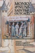Monks and Nuns: Saints and Outcasts
