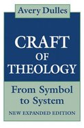The Craft of Theology: From Symbol to System Paperback