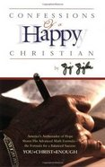 Confessions of a Happy Christian Paperback