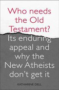 Who Needs the Old Testament? Paperback