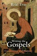 Writing the Gospels Paperback