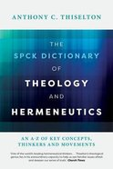 The Spck Dictionary of Theology and Hermeneutics: An A-Z of Key Concepts, Thinkers and Movements Paperback