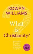 What is Christianity? (Little Book Of Guidance Series)