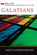 Galatians (Belief: Theological Commentary On The Bible Series) Hardback