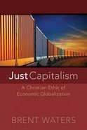 Just Capitalism: A Christian Ethic of Economic Globalization Paperback