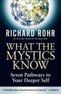 What the Mystics Know Hardback