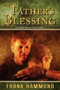 The Father's Blessing: Imparting the Blessings of God to Your Children Paperback
