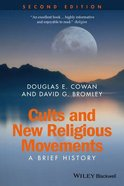 Cults and New Religions (2nd Edition) (Wiley Blackwell Brief Stories Of Religion Series)
