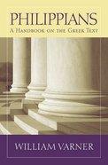 Philippians a Handbook on the Greek Text (Baylor Handbook On The Greek New Testament Series) Paperback
