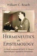 Hermeneutics as Epistemology Paperback