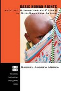 Basic Human Rights and the Humanitarian Crises in Sub-Saharan Africa Paperback