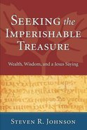 Seeking the Imperishable Treasure Paperback