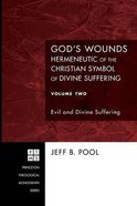 God's Wounds (#119 in Princeton Theological Monograph Series)