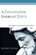 A Philosopher Looks At Jesus Paperback