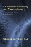 A Christian Spirituality and Psychotherapy Paperback