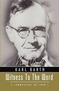 Witness to the Word (Karl Barth Series)
