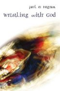 Wrestling With God eBook