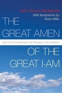 The Great Amen of the Great I-Am: God in Covenant With His People in His Creation
