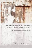 An Emerging Dictionary For the Gospel and Culture Paperback