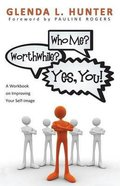 Who Me? Worthwhile? Yes, You! Paperback