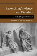 Reconciling Violence and Kingship eBook