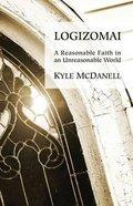 Logizomai: A Reasonable Faith in An Unreasonable World