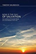 Now is the Day of Salvation Paperback
