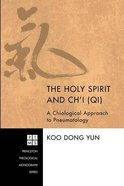 The Holy Spirit and Ch'i  (Qi)