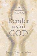 Render Unto God Paperback