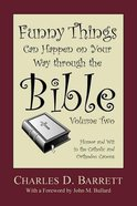 Funny Things Can Happen on Your Way Through the Bible (Volume 2) Paperback