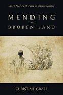 Mending the Broken Land Paperback