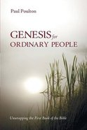 Genesis For Ordinary People: Unwrapping the First Book of the Bible Paperback