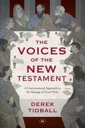 The Voices of the New Testament: A Conversational Approach to the Message of Good News
