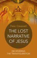 The Lost Narrative of Jesus Paperback
