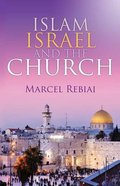 Islam, Israel and the Church Paperback