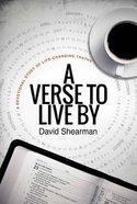 A Verse to Live By: 52-Day Devotional of Life-Changing Truths Paperback