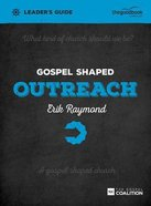 Gospel Shaped Outreach (Leader's Guide) Paperback