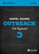 Gospel Shaped Outreach (Handbook) Paperback