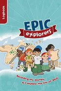 Epic Explorers Log Book (Ages 8-11)