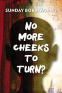 No More Cheeks to Turn? Paperback