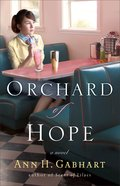 Orchard of Hope (#02 in The Heart Of Hollyhill Series) Paperback