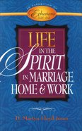 Life in the Spirit: In Marriage, Home, and Work (Ephesians 5:18-6:9) Paperback